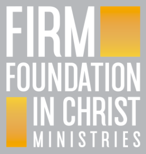 Firm Foundations in Christ Ministries
